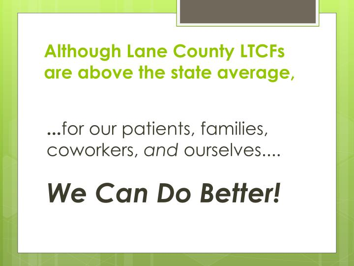 Although Lane County LTCFs are above the state average,