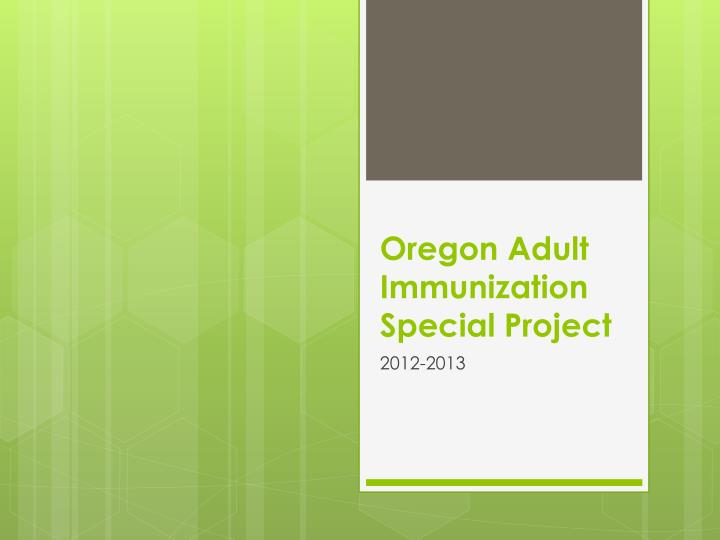 Oregon adult immunization special project