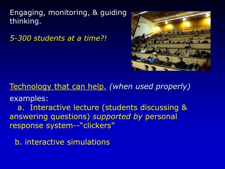 Engaging, monitoring, & guiding thinking.