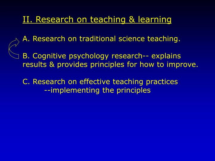 II. Research on teaching & learning