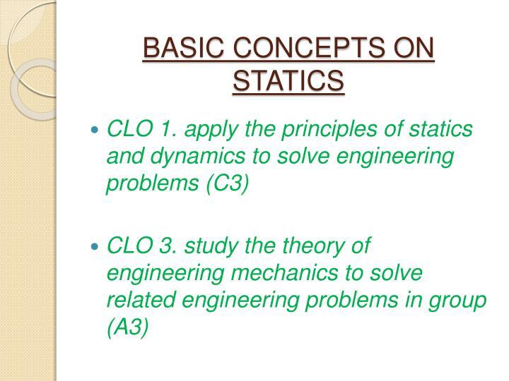 BASIC CONCEPTS ON STATICS