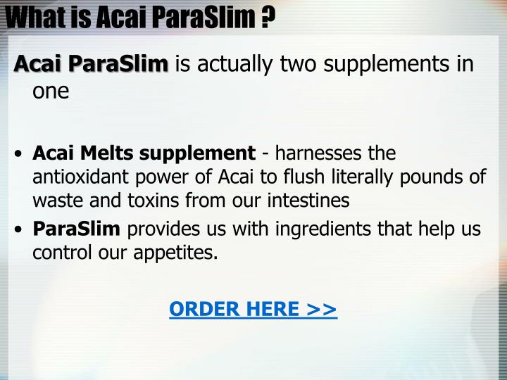 What is acai paraslim