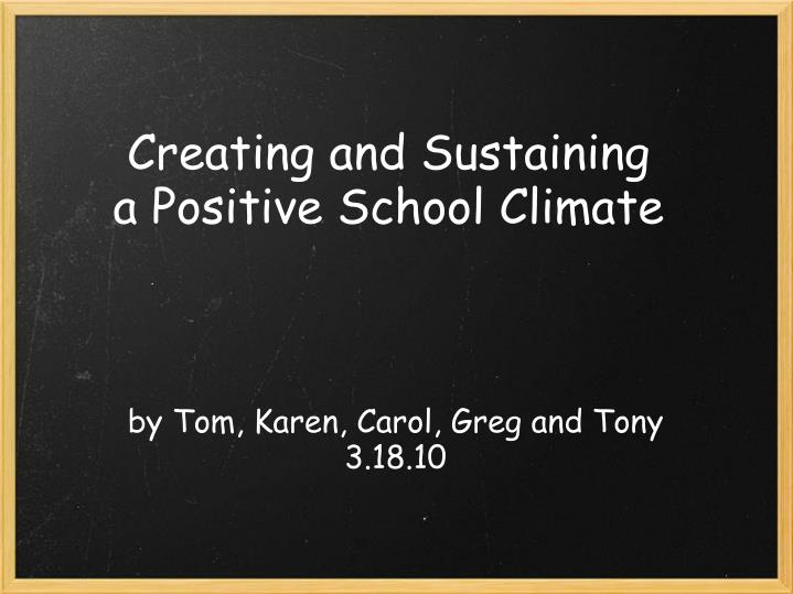 Creating and sustaining a positive school climate