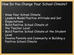 how do you change your school climate