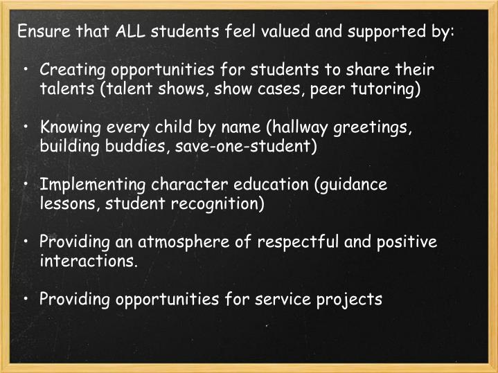 Ensure that ALL students feel valued and supported by: