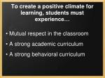 to create a positive climate for learning students must experience