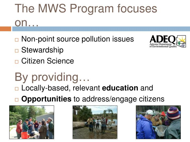 The MWS Program focuses on…