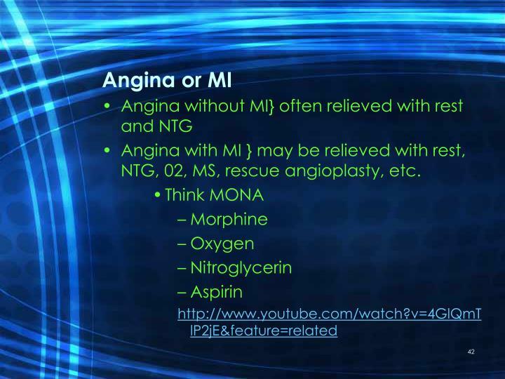 Angina or MI