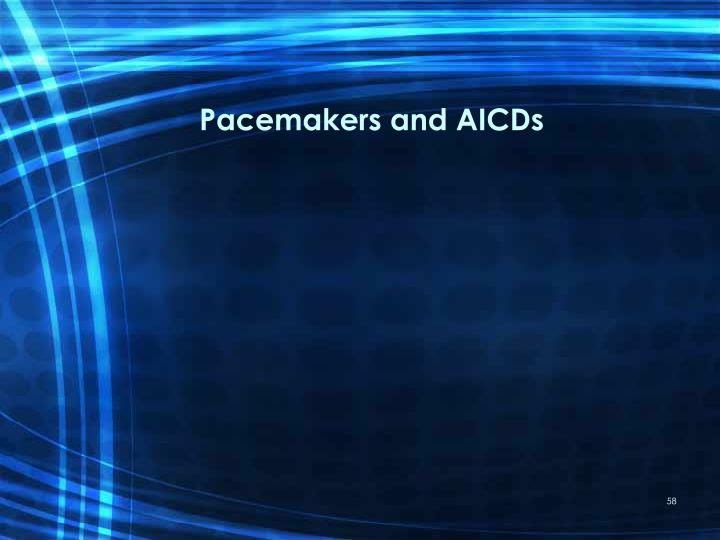 Pacemakers and AICDs