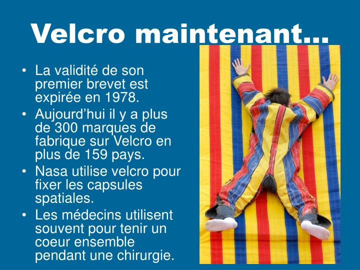 Velcro maintenant…