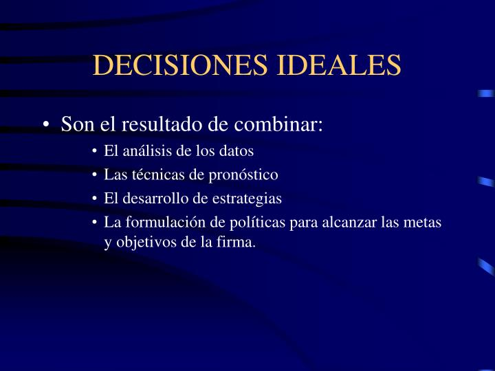 DECISIONES IDEALES