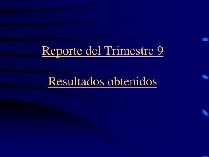 Reporte del Trimestre 9