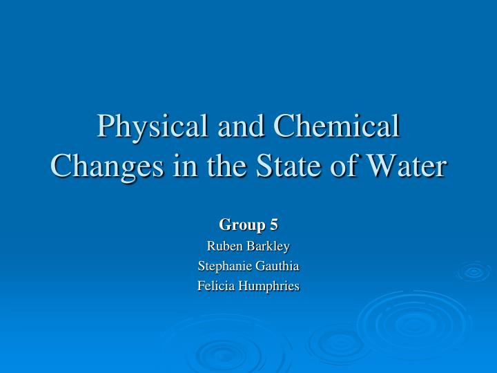 Physical and Chemical Changes in the State of Water