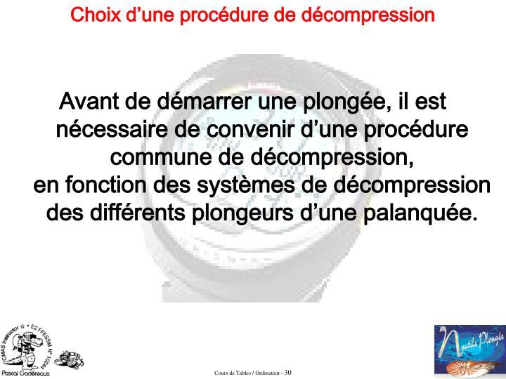 Avant de démarrer une plongée, il est nécessaire de convenir d'une procédure commune de décompression,