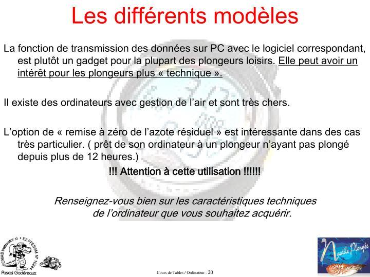 La fonction de transmission des données sur PC avec le logiciel correspondant, est plutôt un gadget pour la plupart des plongeurs loisirs.