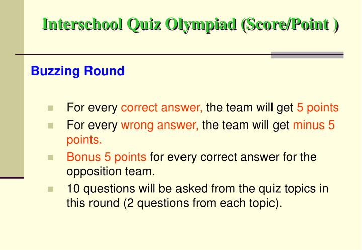 Interschool Quiz Olympiad (Score/Point )