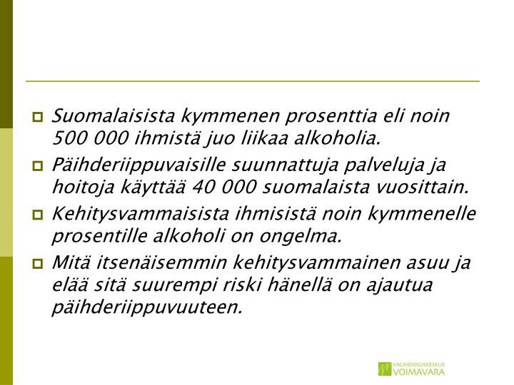 Suomalaisista kymmenen prosenttia eli noin 500 000 ihmistä juo liikaa alkoholia.