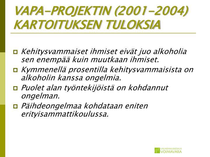 VAPA-PROJEKTIN (2001-2004) KARTOITUKSEN TULOKSIA