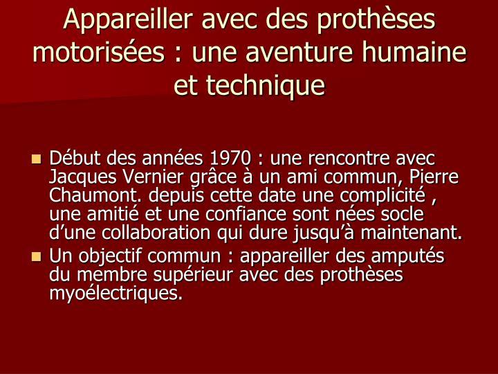 Appareiller avec des prothèses  motorisées : une aventure humaine et technique