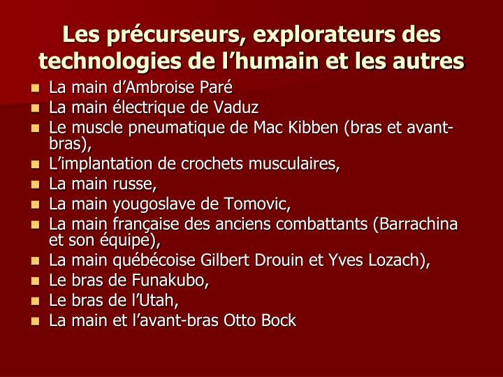 Les précurseurs, explorateurs des technologies de l'humain et les autres