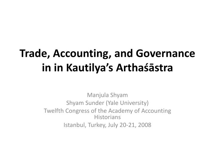 Trade accounting and governance in in kautilya s artha stra