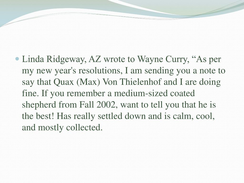"""Linda Ridgeway, AZ wrote to Wayne Curry, """"As per my new year's resolutions, I am sending you a note to say that"""