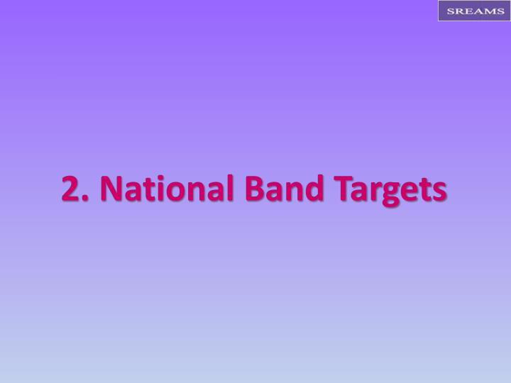 2. National Band Targets