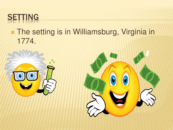 The setting is in Williamsburg, Virginia in 1774.