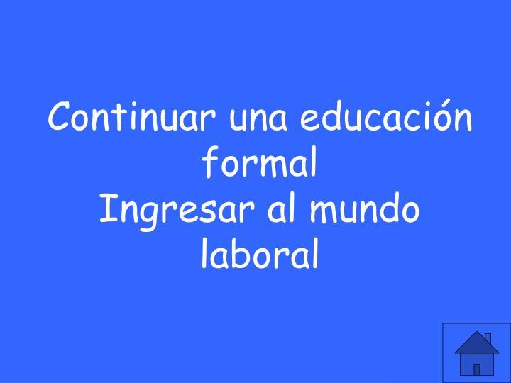 Continuar una educación formal