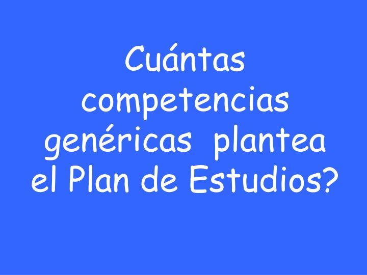 Cuántas competencias genéricas  plantea el Plan de Estudios?