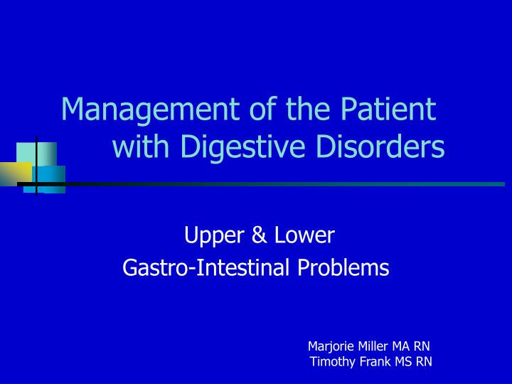 Upper lower gastro intestinal problems