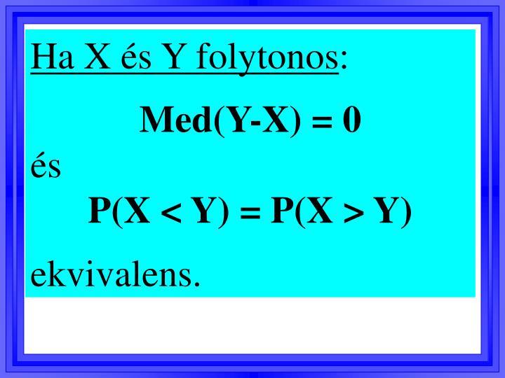 Ha X és Y folytonos