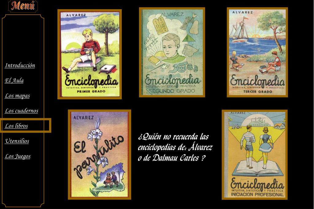 ¿Quién no recuerda las enciclopedias de: Álvarez o de Dalmau Carles ?