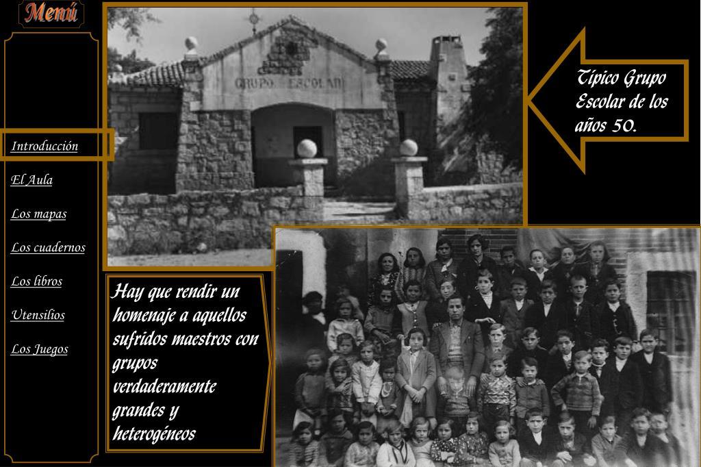 Típico Grupo Escolar de los años 50.