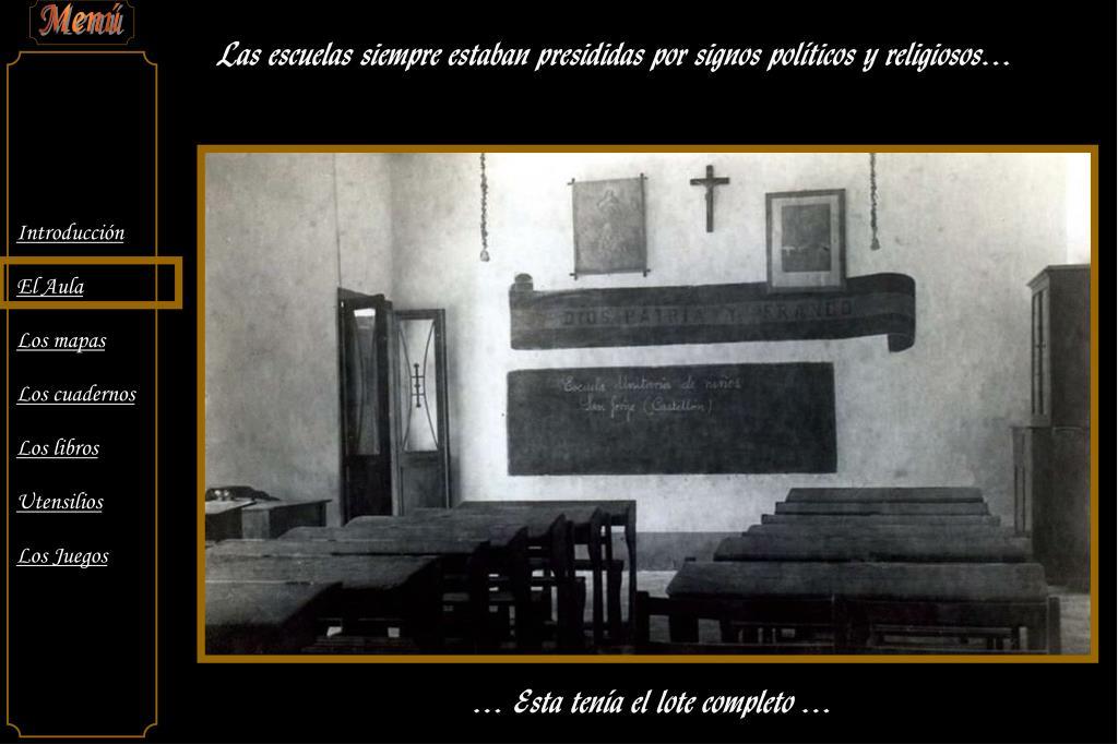 Las escuelas siempre estaban presididas por signos políticos y religiosos…