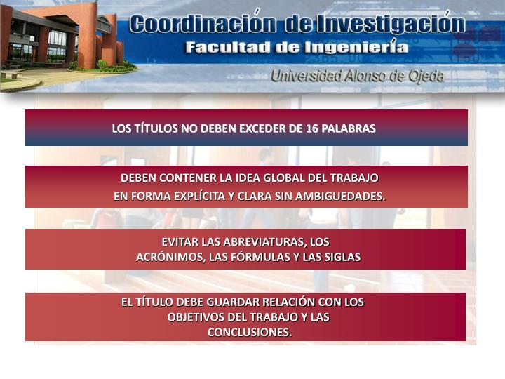 LOS TÍTULOS NO DEBEN EXCEDER DE 16 PALABRAS
