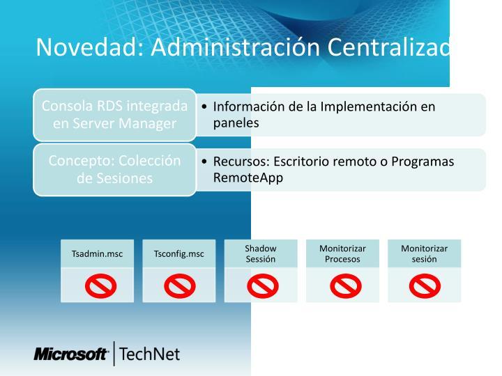 Novedad: Administración Centralizada