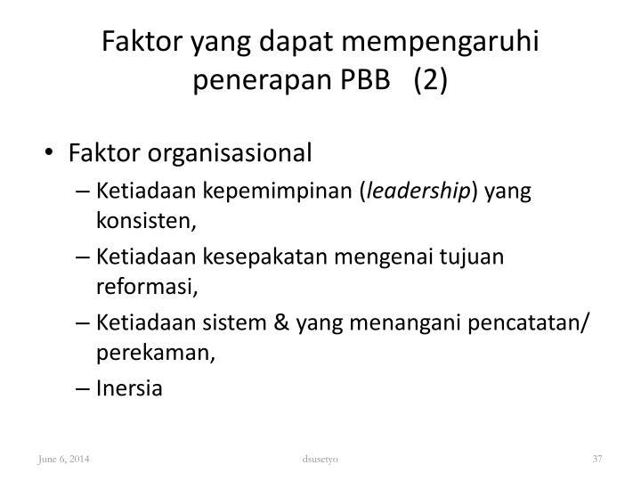 Faktor yang dapat mempengaruhi penerapan PBB   (2)