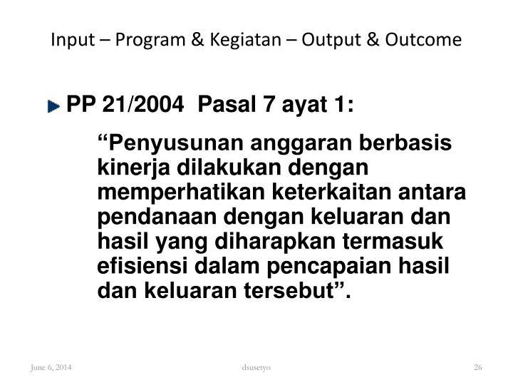 Input – Program & Kegiatan – Output & Outcome