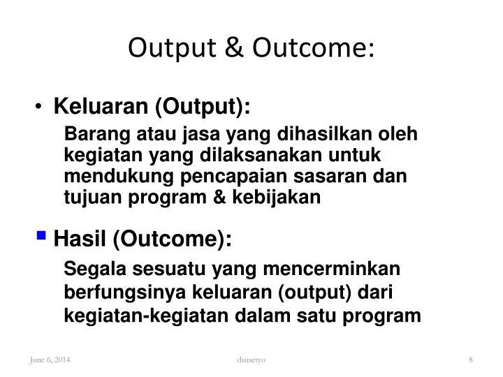 Output & Outcome: