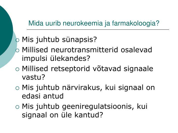 Mida uurib neurokeemia ja farmakoloogia?