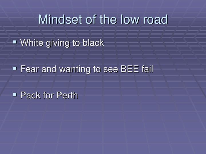 Mindset of the low road