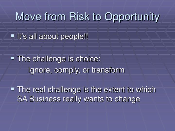 Move from Risk to Opportunity