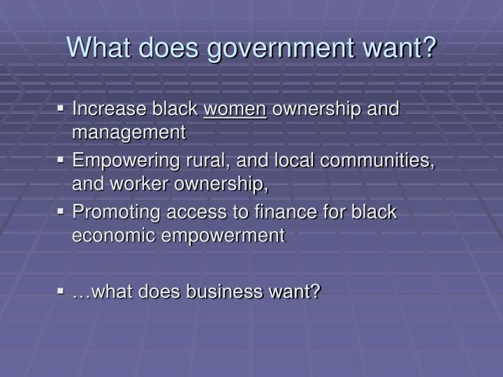 What does government want?