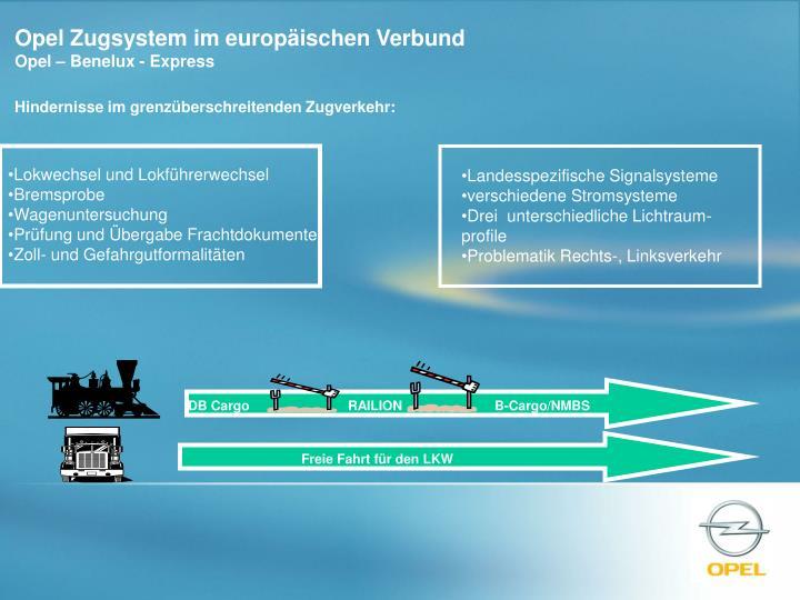 Opel Zugsystem im europäischen Verbund