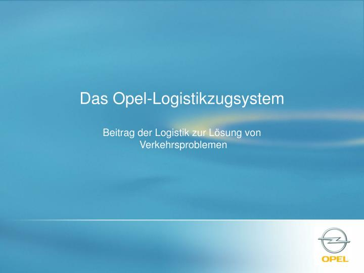 Das Opel-Logistikzugsystem