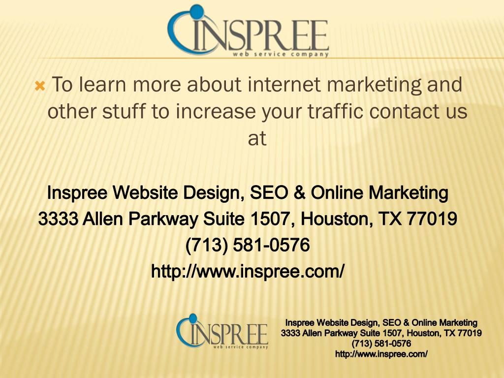 To learn more about internet marketing and other stuff to increase your traffic contact us at