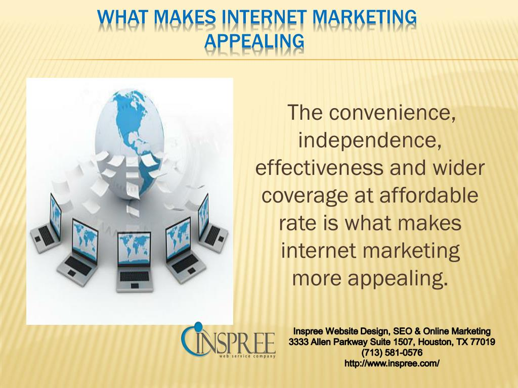The convenience, independence, effectiveness and wider coverage at affordable rate is what makes internet marketing more appealing.