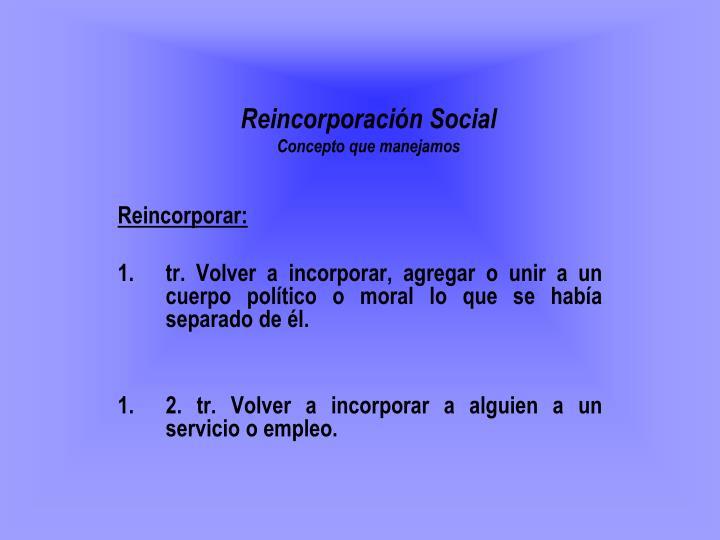Reincorporación Social