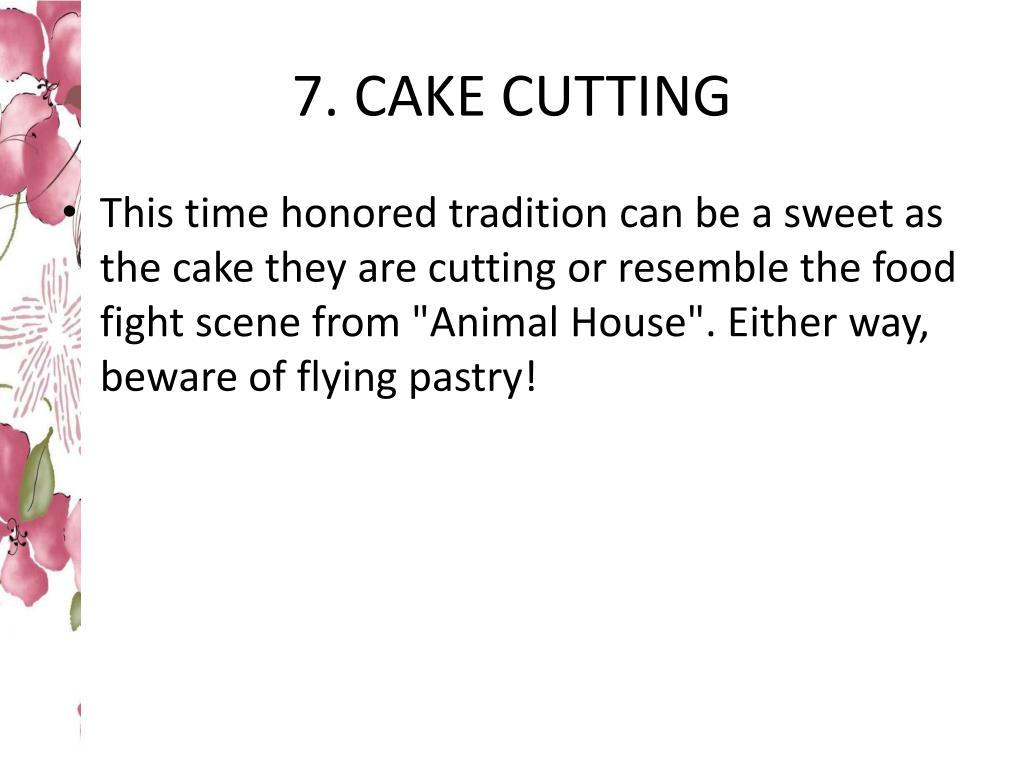 7. CAKE CUTTING